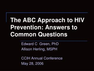 The ABC Approach to HIV Prevention: Answers to Common Questions