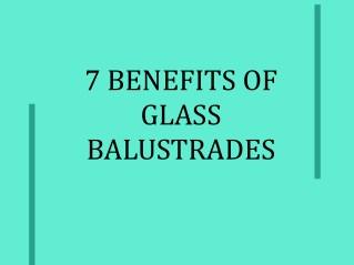 7 Benefits Of Glass Balustrades