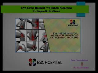 Eva Hospital- Best Orthopedic Centre in India