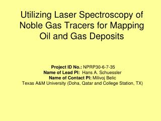 Utilizing Laser Spectroscopy of Noble Gas Tracers for Mapping Oil and Gas Deposits