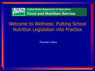 Welcome to Wellness: Putting School Nutrition Legislation into Practice