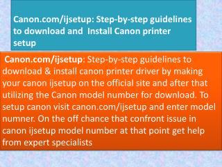 Get Download Canon ijsetup with model number at canon.com/ijsetup