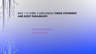 ENG 115 Week 5 Discussion Thesis Statement and Body Paragraph
