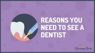 Reasons You Need To See A Dentist