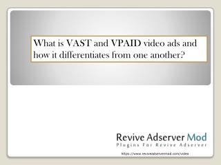 What is VAST and VPAID video ads plugins and how it differentiates from one another?