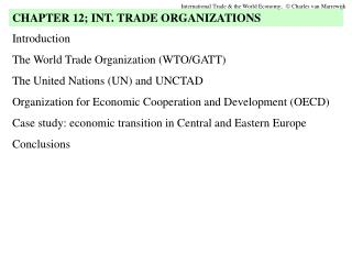 Introduction The World Trade Organization (WTO/GATT) The United Nations (UN) and UNCTAD Organization for Economic Cooper