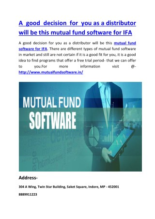 A good decision for you as a distributor will be this mutual fund software for IFA
