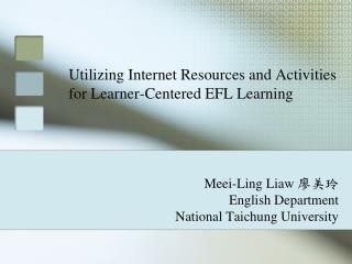 Utilizing Internet Resources and Activities for Learner-Centered EFL Learning