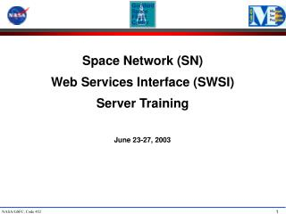 Space Network (SN) Web Services Interface (SWSI)  Server Training
