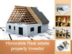 Honorable Real estate property Investor