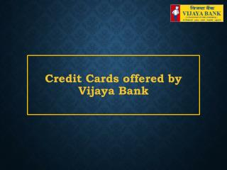 Credit Cards offered by Vijaya Bank