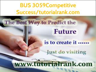 BUS 3059 Competitive Success--tutorialrank.com