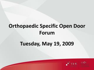 Orthopaedic Specific Open Door Forum