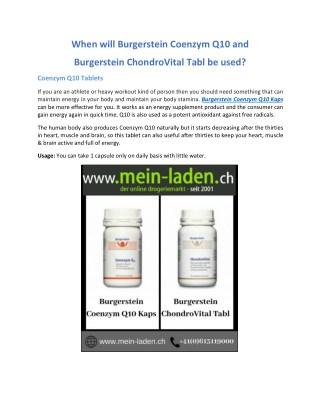 When will Burgerstein Coenzym Q10 and Burgerstein ChondroVital Tabl be used?