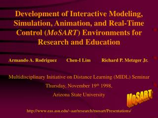 Development of Interactive Modeling, Simulation, Animation, and Real-Time Control MoSART Environments for Research and E