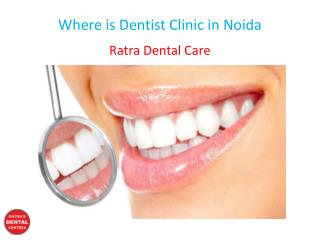 Where is Dentist Clinic in Noida