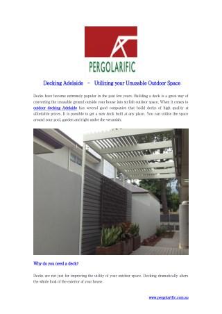 Decking Adelaide – Utilizing your Unusable Outdoor Space