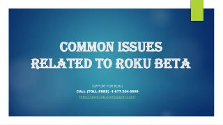 Common Issues Related To Roku Beta 1-877-204-5559