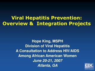 Viral Hepatitis Prevention: Overview &  Integration Projects