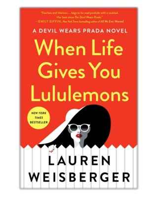 [PDF] Free Download When Life Gives You Lululemons By Lauren Weisberger