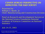 CENSUS BUREAU PERSPECTIVE ON  IMPROVING THE RD SURVEY