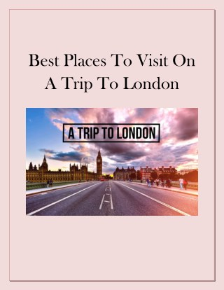 Best Places to Visit on a Trip to London