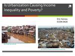 Is Urbanization Causing Income Inequality and Poverty