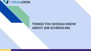 Things You Should Know About Job Scheduling