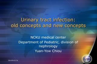 Urinary tract infection:  old concepts and new concepts