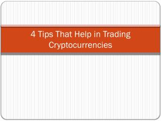 4 Tips That Help in Trading Cryptocurrencies