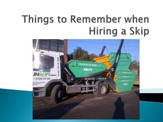 Things to remember when hire a skip