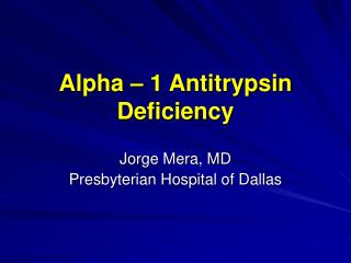 Alpha – 1 Antitrypsin Deficiency