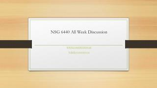 NSG 6440 All Week Discussion