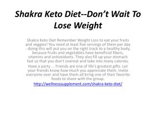 Shakra Keto Diet--Natural And Highly Efficient Ingredients