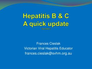 Hepatitis B & C A quick update (October)