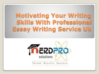 Motivating Your Writing Skills With Professional Essay Writing Service Uk