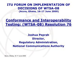 Conformance and Interoperability Testing: (WTSA-08) Resolution 76