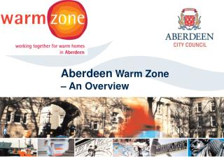 Aberdeen  Warm Zone  – An Overview