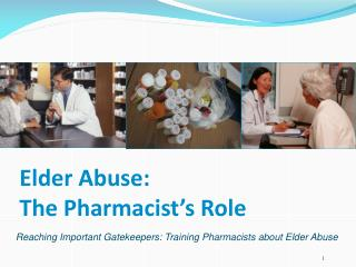 Elder Abuse:  The Pharmacist's Role