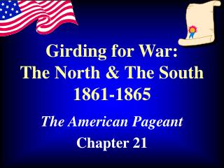 Girding for War: The North & The South 1861-1865