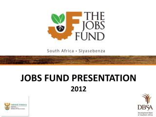JOBS FUND PRESENTATION 2012
