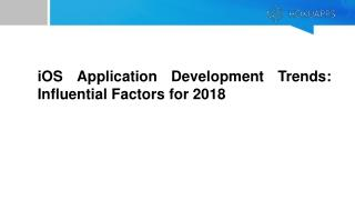 iOS Application Development Trends: Influential Factors for 2018