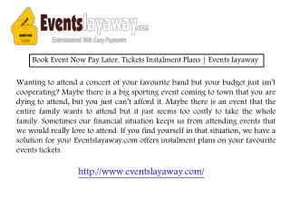 Book Event Now Pay Later, Tickets Installment Plans | Events Lay Away