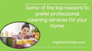 Some of the top reasons to prefer professional cleaning services for your home