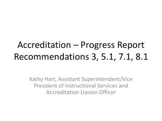 Accreditation   Progress Report Recommendations 3, 5.1, 7.1, 8.1