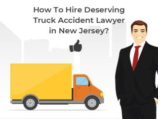 How To Hire Deserving Truck Accident Lawyer in New Jersey?