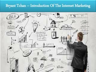 Bryant Tchan – Introduction Of The Internet Marketing