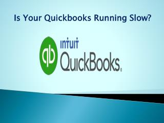 Is Your Quickbooks Running Slow?