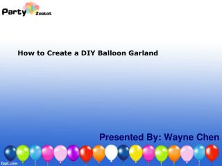 How To Create a DIY Balloon Garland - Party Zealot