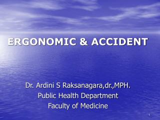 ERGONOMIC & ACCIDENT